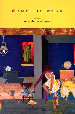 Domestic Work By Trethewey, Natasha D./ Dove, Rita (INT)/ Dove, Rita